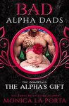 The Alpha's Gift: Bad Alpha Dads