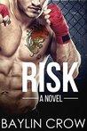 Risk by Baylin Crow