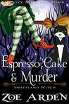 Espresso, Cake, and Murder (Sweetland Witch #12)
