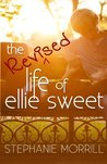 The Revised Life of Ellie Sweet (Volume 1)