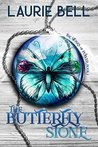 The Butterfly Stone: The Stones of Power Book 1