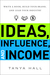 Ideas, Influence, and Income by Tanya Hall