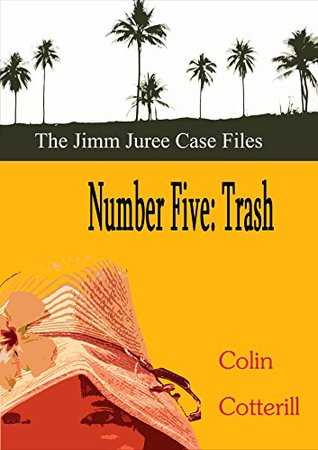 Number Five: Trash (Jimm Juree Case Files Book 5)
