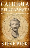 Caligula Reincarnate: Killer with a Thousand Faces