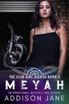 Meyah (The Club Girl Diaries Book 9)
