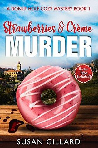 Strawberries & Crème Murder by Susan Gillard