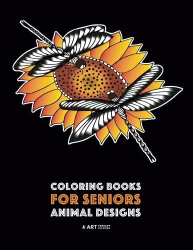 Coloring Books for Seniors: Animal Designs: Zendoodle Birds, Butterflies, Dogs, Wolves, Tigers, Zebra & More; Stress Relieving Patterns; Art Therapy & Meditation Practice For Relaxation