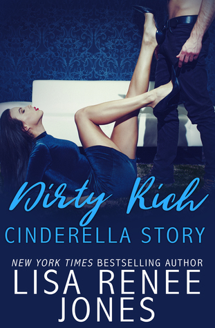 Dirty Rich Cinderella Story (Dirty Rich, #2)