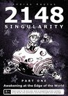 2148 Singularity - part one: Awakening at the edge of the World