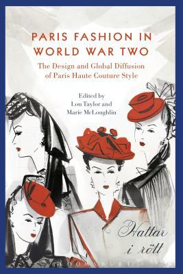 Paris Fashion and World War Two: Global Diffusion and Nazi Control