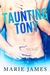 Taunting Tony by Marie  James
