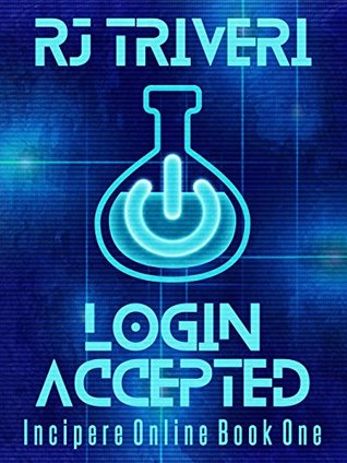Login Accepted (Incipere Online, #1)
