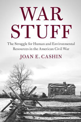 Image result for War Stuff: The Struggle for Human and Environmental Resources in the American Civil War