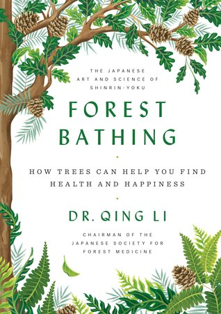 Forest Bathing by Qing Li
