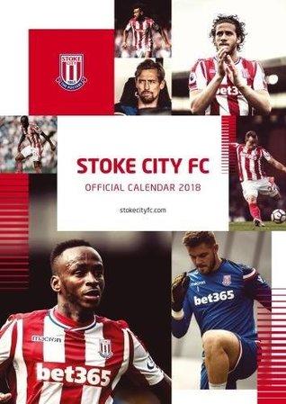 Stoke City F.C. Official 2018 Calendar - A3 Poster Format Calendar