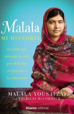 Malala mi historia : la niña que arriesgó su vida por defender el derecho a la educación
