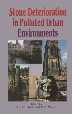 Stone Deterioration In Polluted Urban Environments (Land Reconstruction And Management Series, V. 3)