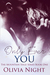 Only Ever You by Olivia Night