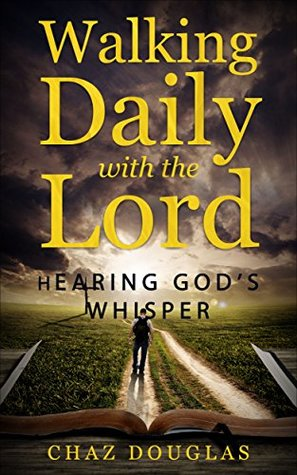 Walking Daily with the Lord: Hearing God's Whisper