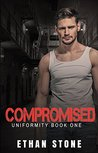 Compromised (Uniformity #1)