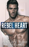Rebel Heart (Rush Series Duet, #2)