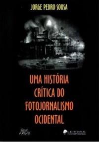 Uma história crítica do fotojornalismo ocidental