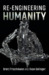 Re-Engineering Humanity