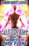 The Rise of Dark Flame (Guardians #3)