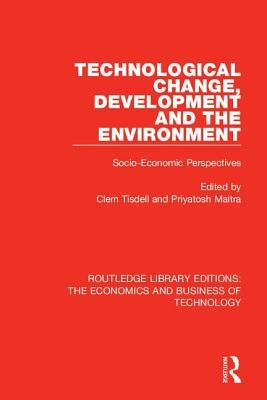 Technological Change, Development and the Environment: Socio-Economic Perspectives
