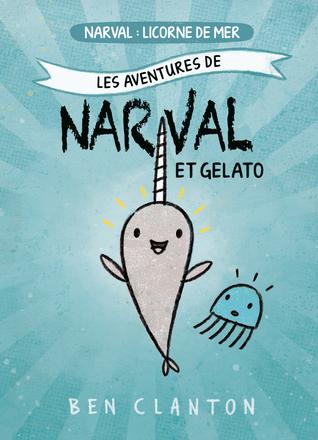 Narval - licorne de mer (Les aventures de Narval et Gelato #1)