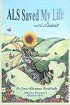 ALS Saved My Life ... until it didn't by Jenni Kleinman Berebitsky