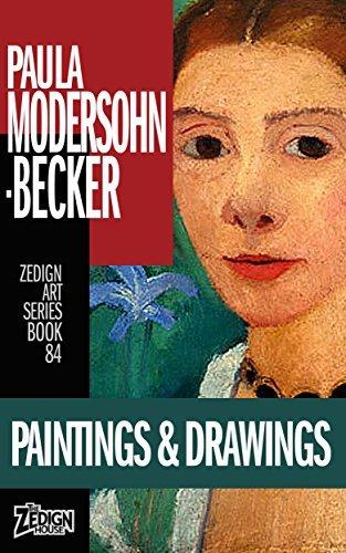 Paula Modersohn-Becker - Paintings & Drawings (Zedign Art Series Book 84)