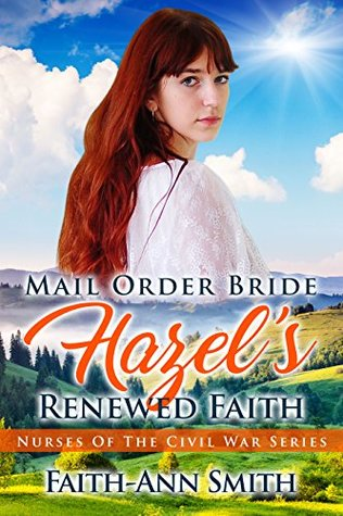 Mail Order Bride: Hazel's Renewed Faith