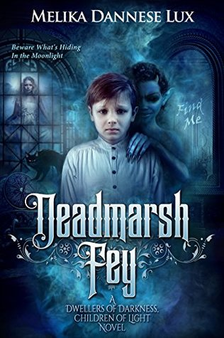 Deadmarsh Fey (Dwellers of Darkness, Children of Light #1)