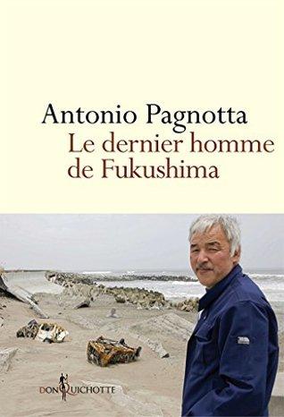 Le Dernier homme de Fukushima (NON FICTION)