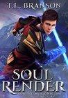 Soul Render by T.L. Branson