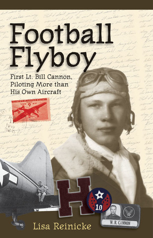 Football Flyboy, First Lt. Bill Cannon, Piloting More than His Own Aircraft