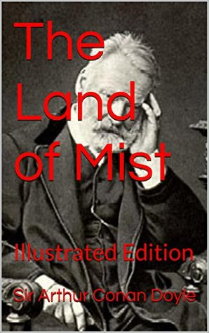 The Land of Mist: Illustrated Edition (The Works of Sir Arthur Conan Doyle Book 8)