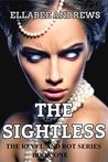 The Sightless (Revel and Rot, #1)