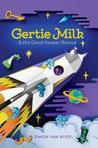 Gertie Milk and t...