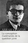 La conception matérialiste de la question juive (Annotated)