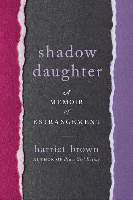 Shadow Daughter: A Memoir of Estrangement