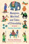 Mangoes, Mischief, and Tales of Friendship: Stories from India