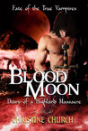 Blood Moon: Diary of a Highland Massacre (Fate of the True Vampires, #3)