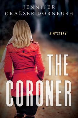 The Coroner by Jennifer Graeser Dornbush