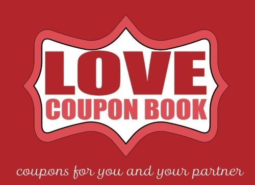 Love Coupon Book: Love Coupons for Couples