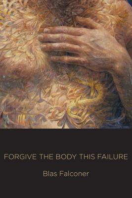 Forgive The Body This Failure