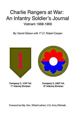 Charlie Rangers at War: An Infantry Soldier's Journal Vietnam 1968-1969