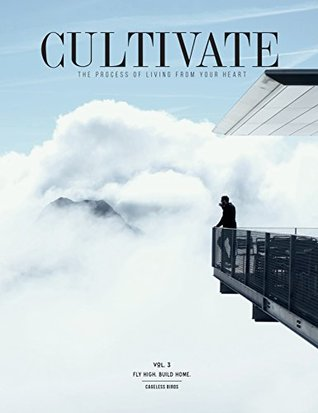 CULTIVATE - Vol. III : Fly High Build Home