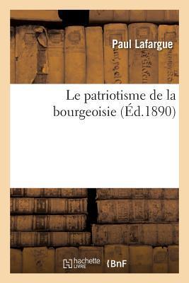 Le Patriotisme de La Bourgeoisie